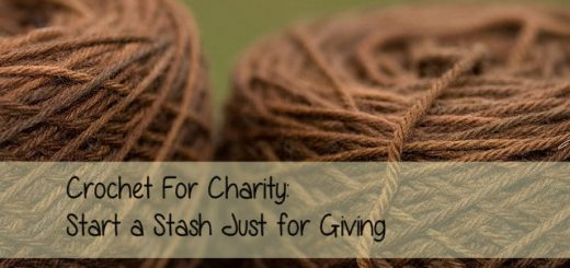 Crochet for Chairty: Start a Stash Just for Giving